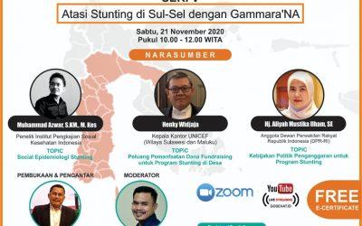 Weekly Webinar Stunting Seri V: Atasi Stunting di Sul-Sel Dengan Gammara'NA. Sabtu 21 November 2020.