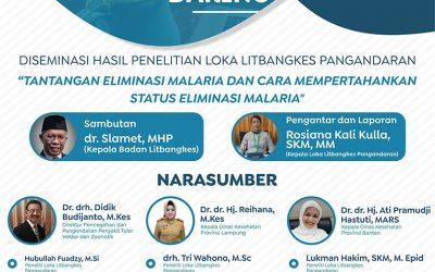 """Diseminasi Hasil Penelitian Loka Litbangkes Pangandaran """"Tantangan Eliminasi Malaria dan Cara Mempertahankan Status Eliminasi Malaria"""". Rabu 16 Desember 2020."""
