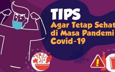 Tips Agar Tetap Sehat di Masa Pandemi Covid-19
