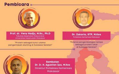 Webinar Upaya Pengentasan Stunting melalui Inovasi Protein Pangan Lokal di Provinsi Sulawesi Selatan. Sabtu, 18 September 2021