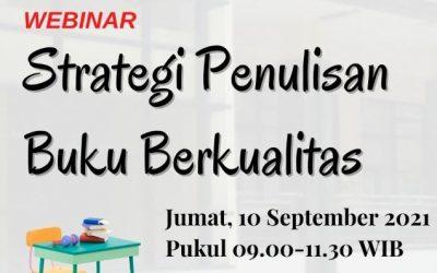 Webinar Strategi Penulisan Buku Berkualitas. Jumat, 10 September 2021.
